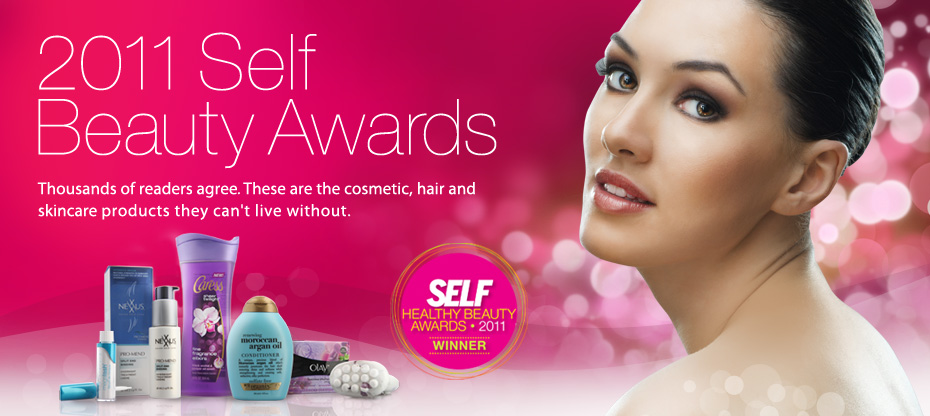 2011 Self Beauty Awards. Thousands of readers agree. These are the cosmetic, hair and skincare products they can't live without. SELF HEALTHY BEAUTY AWARDS, 2011 WINNER.