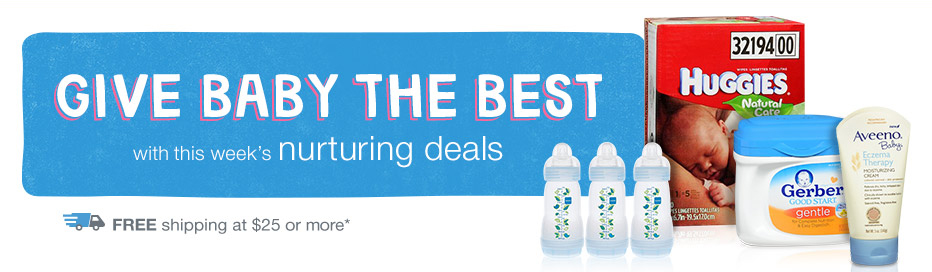 GIVE BABY THE BEST with this week's nurturing deals. FREE shipping at $25.*