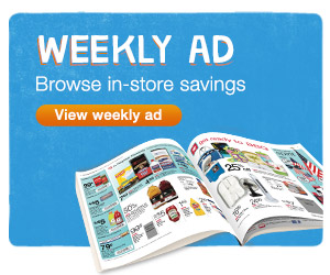 Browse in-store savings. View weekly ad.
