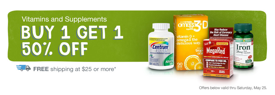 Vitamins & Supplements. Buy 1 Get 1 50% OFF thru May 25. FREE shipping.*