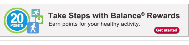 Take Steps w/ Balance(R) Rewards. Earn pts for healthy activity. Get started.