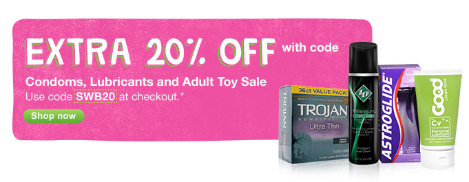 Condoms, Lubricants & Adult Toy Sale. Extra 20% OFF with code SWB20.* Shop now.