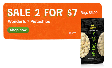 Sale 2 for $7. Reg. $5.99. Wonderful(R) Pistachios. Shop now.