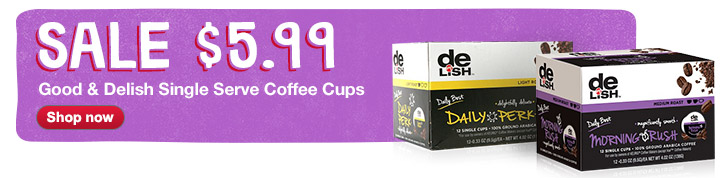 Sale $5.99. Good & Delish Single Serve Coffee Cups. Shop now.