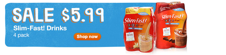 Sale $5.99 Slim-Fast! Drinks. 4 pack. Shop now.