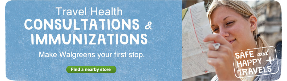 Travel Health Consultations & Immunizations at Walgreens. Find a store.