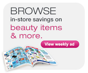 Browse In-Store Savings on Beauty Items and More. View Weekly Ad.