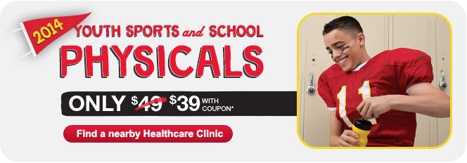 2014 Youth Physicals Only $39 with coupon.* Find a nearby Healthcare Clinic.