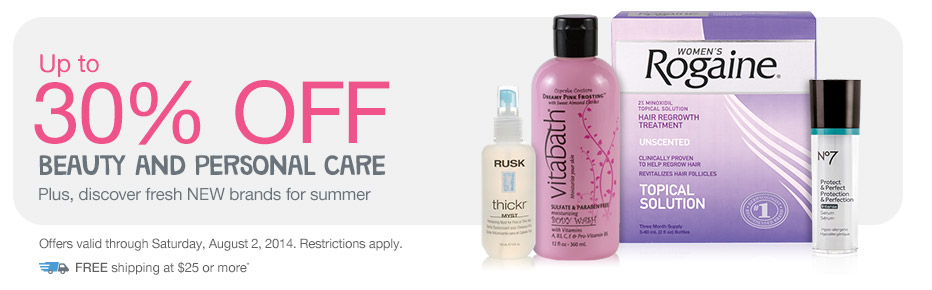 Up to 30% OFF Beauty & Personal Care valid thru 8/2/2014. FREE shipping at $25.*