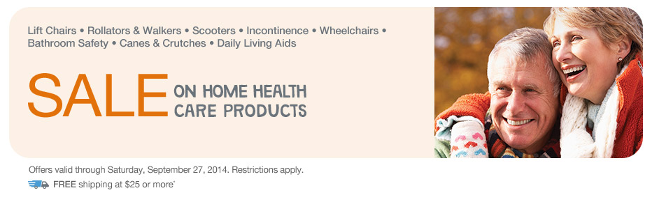 SALE on Home Health Care Products. Valid thru 9/27. FREE shipping at $25+*