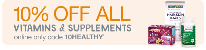 10% OFF ALL Vitamins & Supplements online only code 10HEALTHY.*