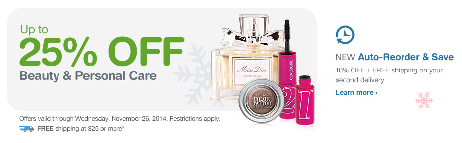 Up to 25% OFF Beauty & Personal Care thru 11/26. FREE Shipping at $25.* Auto-Reorder. Learn more.