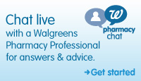 Chat Live with a Walgreens Pharmacy Professional for answers &amp; advice.