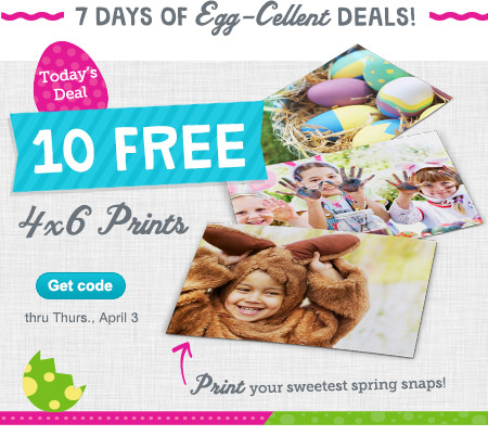 7 DAYS OF EGG-CELLENT DEALS! Today's Deal. 10 FREE 4x6 Prints thru Thurs, April 3. Print your sweetest spring snaps! Get code.