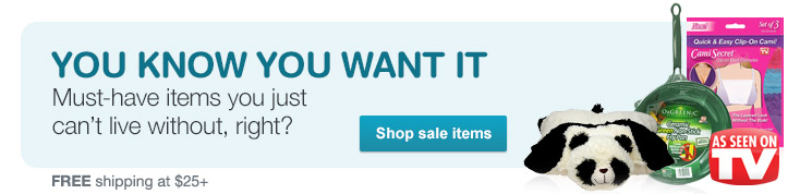 You know you want it. As Seen On TV. Shop sale items. FREE shipping at $25+.