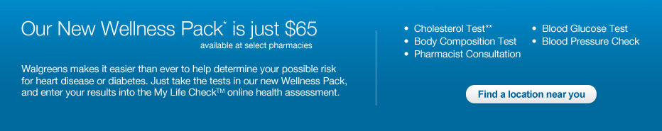 Wellness Pack* $65 at select pharmacies. Take tests. Find a location near you.